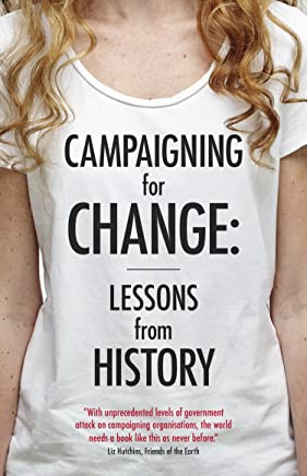 Campaigning for Change: Lessons from History (English Edition)