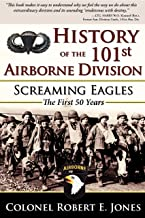 History of the 101st Airborne Division: Screaming Eagles: The First 50 Years