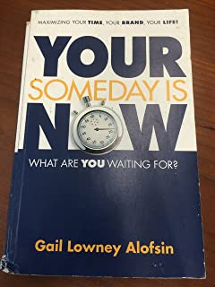 your someday is now