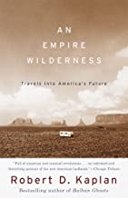 An Empire Wilderness: Traveling Into America's Future (Vintage Departures)