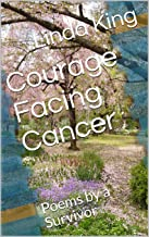 Courage Facing Cancer: Poems by a Survivor