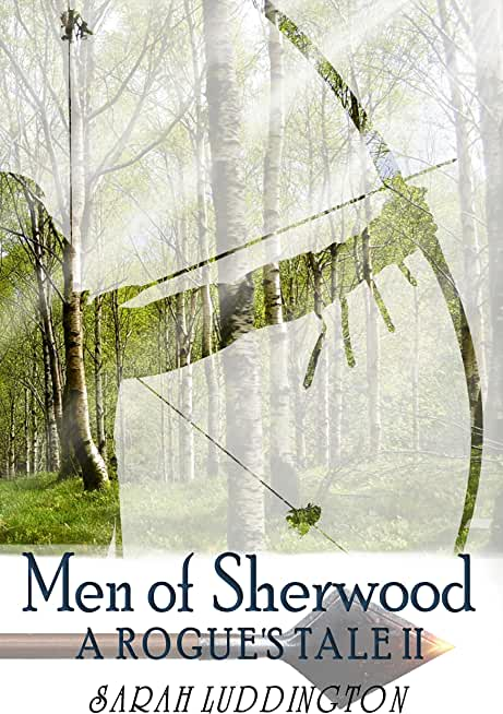 Men of Sherwood (A Rogue's Tale Book 2) (English Edition)