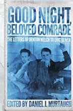 Good Night, Beloved Comrade: The Letters of Denton Welch to Eric Oliver (Living Out: Gay and Lesbian Autobiog)