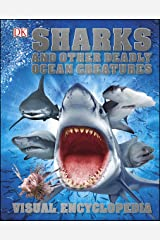 Sharks and Other Deadly Ocean Creatures: Visual Encyclopedia Kindle Edition