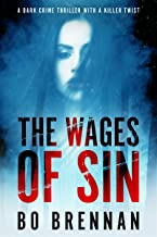 The Wages of Sin: Absolutely riveting crime fiction with a totally brilliant twist (Detectives Kane and Colt Thriller Series Book 3)