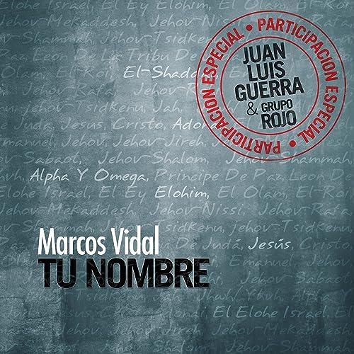 Tu Nombre de Marcos Vidal en Amazon Music - Amazon.es