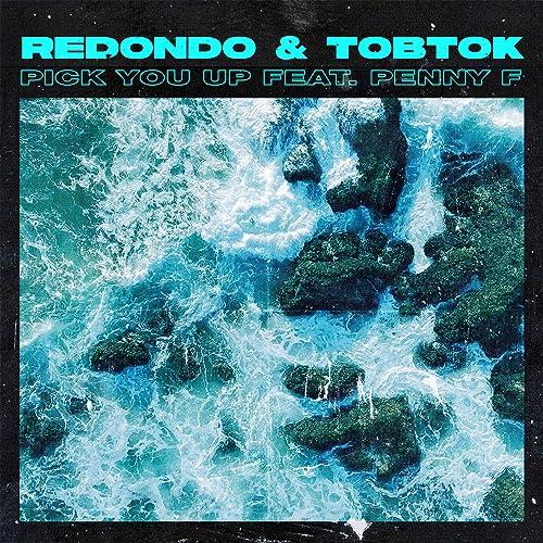 """Redondo + Tobtok """"Pick You Up"""" ft. Penny F ile ilgili görsel sonucu"""