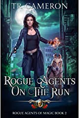 Rogue Agents on the Run (Rogue Agents of Magic Book 2) Kindle Edition