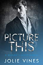 Picture This (a Marry the Scot novel)
