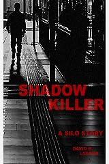 SHADOW KILLER: A Silo Story Kindle Edition