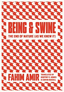 Being and Swine: The End of Nature (As We Knew It)