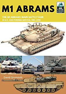 M1 Abrams: The US's Main Battle Tank in American and Foreign Service, 1981–2019 (TankCraft)
