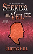 Seeking the Veil, Part 2: A Hammerblood Story (English Edition)