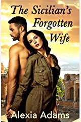 The Sicilian's Forgotten Wife: A second-chance-at-love story (Daring to Love Again Book 1) Kindle Edition