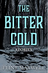 The Bitter Cold: Five Terrifying Tales Kindle Edition