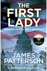 The First Lady: One secret can bring down a government Kindle Edition