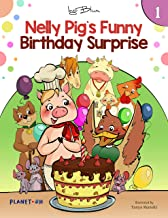 Nelly Pig´s Funny Birthday Surprise (Nelly Pig's Life Chapter Book Book 1)