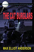 The Cat Burglars: The Accidental Adventures, Episode 1 (The Accidental Adventures of Kurt Benson, and His Friends, Riley and Jordan)