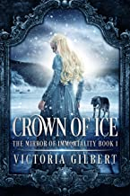 Crown of Ice (The Mirror of Immortality Book 1)