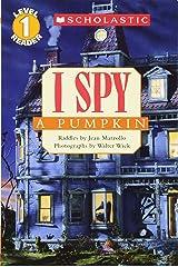 I Spy a Pumpkin (Scholastic Reader, Level 1) Paperback