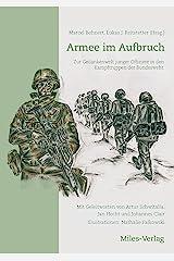 Armee im Aufbruch: Zur Gedankenwelt junger Offiziere in den Kampftruppen der Bundeswehr. Kindle Ausgabe