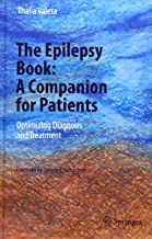 The Epilepsy Book: A Companion for Patients: Optimizing Diagnosis and Treatment
