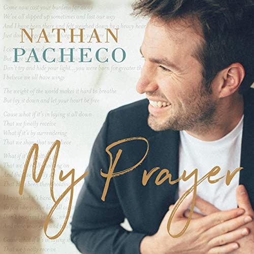 Nathan Pacheco - My Prayer 2019