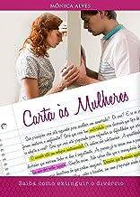 Carta às Mulheres: Saiba como extinguir o divórcio (Portuguese Edition)