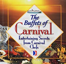 THE BUFFETS OF CARNIVAL (ENTERTAINING SECRETS FROM CARNIVAL CHEFS)