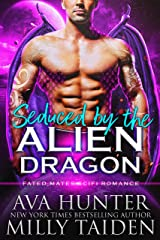 Seduced by the Alien Dragon: A Fated Mates Sci Fi Romance (Sci Fi Alien Dragon Book 3) Kindle Edition