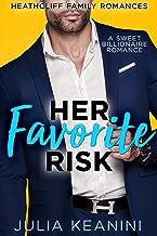 Her Favorite Risk: A Sweet Billionaire Romance (Heathcliff Family Romances Book 4)