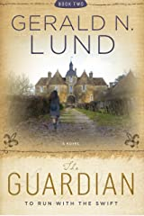 The Guardian, Book 2: To Run With the Swift Kindle Edition