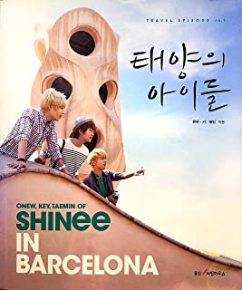 ONEW, KEY, TAEMIN of SHINee in Barcelona (Korean Edition):Travel Episode no.1