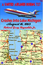 A United Airlines Boeing 727 Crashes Into Lake Michigan: August 16, 1965