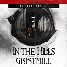 In the Hills Above the Gristmill: Paisley Mott Mystery, Book 1