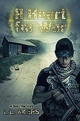 A Heart for War: A Short War Story (A Heart for War Series Book 1) Kindle Edition