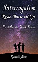 Interrogation: Kayla, Briana and Ciro: Book One (FableLands 7)