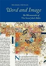 Word and Image: The Hermeneutics of The Saint John's Bible