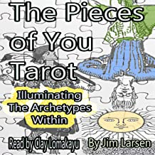 The Pieces of You Tarot: Illuminating the Archetypes Within