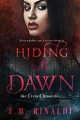 Hiding Till Dawn (The Cross Chronicles Book 2) Kindle Edition