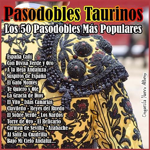Pasodobles Taurinos - Los 50 Pasodobles Más Populares de ...