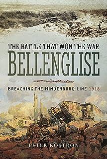 The Battle That Won the War - Bellenglise: Breaching the Hindenburg Line 1918