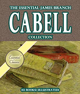 The Essential James Branch Cabell Collection (12 books) [Illustrated]