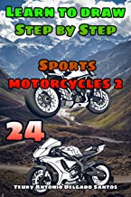 how to draw realistic step by step: sport motorcycle 2 (aprende a dibujar paso a paso Book 24)
