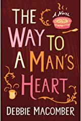 The Way to a Man's Heart: A Novel (Debbie Macomber Classics) Kindle Edition