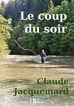 Livres Le coup du soir: Recueil de nouvelles PDF