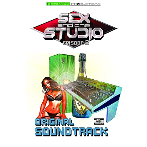 Sex and the Studio Episode 2 (Original Soundtrack) [Explicit]