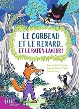 Le corbeau et le renard... et le raton laveur! (Et autres fables d'après La Fontaine) (TILT!) (French Edition)
