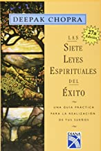 Las sietes leyes espirituales del exito : Una guia practica para la realizacion de tus suenos / The Seven Spiritual Laws of Success: A Practical Guide ... Fulfillment of Your Dreams (Spanish Edition)
