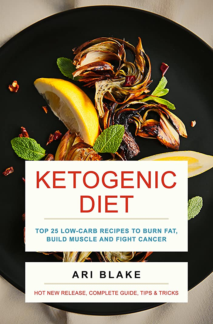 Ketogenic Diet: Top 25 Low-Carb Recipes To Burn Fat, Build Muscle and Fight Cancer (English Edition)